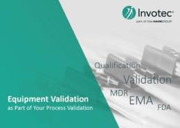 Invotec Process Validation, Equipment Validation